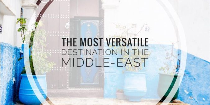 THE MOST VERSATILE DESTINATION IN THE MIDDLE-EAST